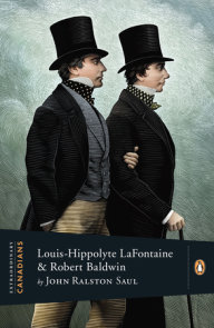 Extraordinary Canadians: Louis Hippolyte Lafontaine and Robert Baldwin