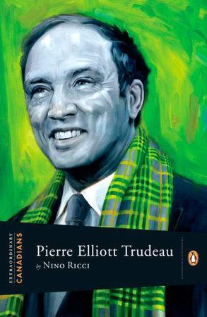 Extraordinary Canadians Pierre Elliott Trudeau