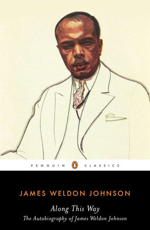 Along This Way by James Weldon Johnson