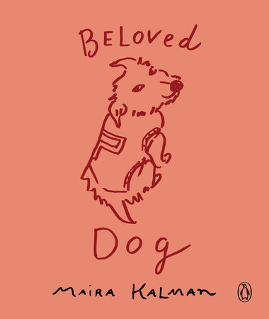 Beloved Dog by Maira Kalman