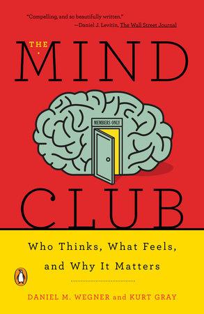 The Mind Club by Daniel M. Wegner and Kurt Gray