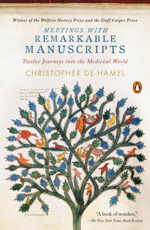 Meetings with Remarkable Manuscripts by Christopher de Hamel