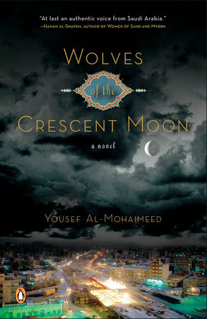 Wolves of the Crescent Moon by Yousef Al-mohaimeed
