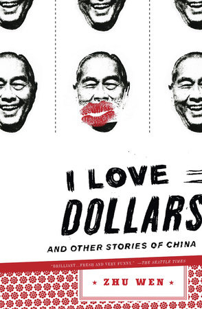 I Love Dollars by Zhu Wen