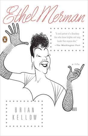Ethel Merman by Brian Kellow