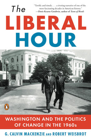 The Liberal Hour by Robert Weisbrot and G. Calvin Mackenzie