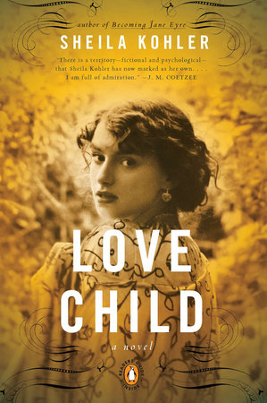 Love Child by Sheila Kohler