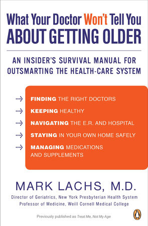 What Your Doctor Won't Tell You About Getting Older by Mark Lachs, M.D.