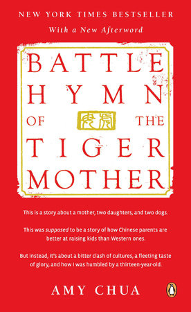 Tiger Or Hands Off Mom Both Types >> Battle Hymn Of The Tiger Mother By Amy Chua Reading Guide Penguinrandomhouse Com Books