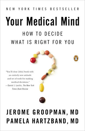 Your Medical Mind by Jerome Groopman and Pamela Hartzband MD