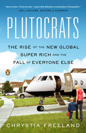 Plutocrats by Chrystia Freeland