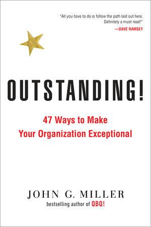 Outstanding! by John G. Miller