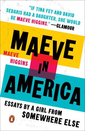 Maeve in America by Maeve Higgins