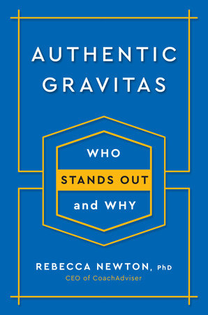 Authentic Gravitas by Rebecca Newton, Ph.D.