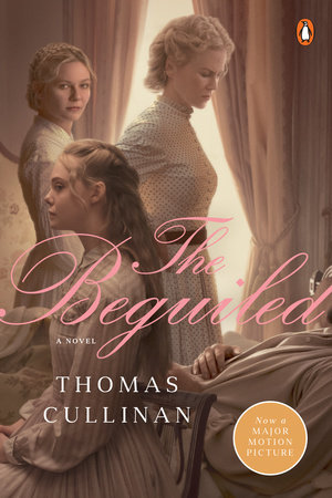 The Beguiled (Movie Tie-In) by Thomas Cullinan