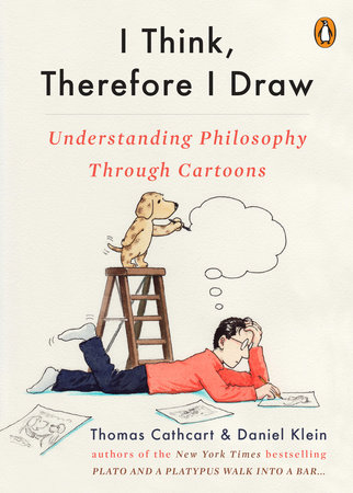 I Think, Therefore I Draw by Thomas Cathcart and Daniel Klein