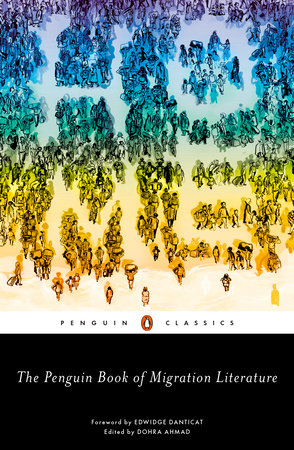 The Penguin Book of Migration Literature by
