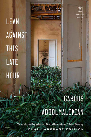 Lean Against This Late Hour by Garous Abdolmalekian