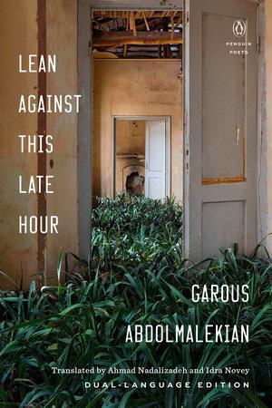Lean Against This Late Hour by Garous Abdolmalekian