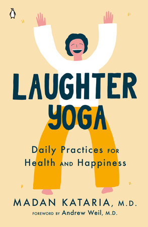 Laughter Yoga by Madan Kataria, M.D.