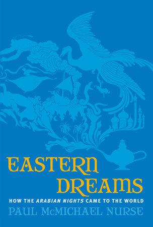 Eastern Dreams by Paul McMichael Nurse