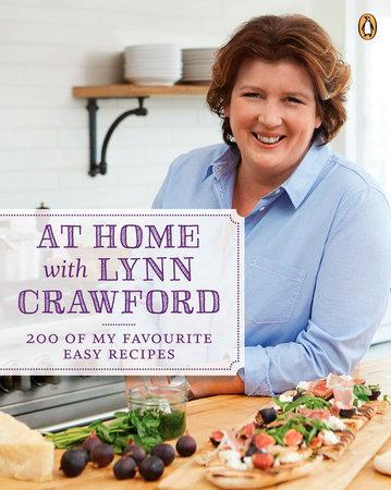 At Home with Lynn Crawford by Lynn Crawford