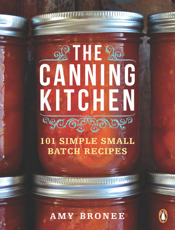 The Canning Kitchen by Amy Bronee