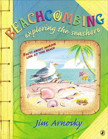Beachcombing by Jim Arnosky