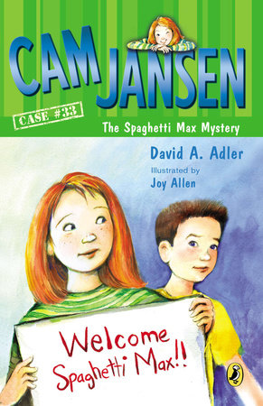 Cam Jansen and the Spaghetti Max Mystery by David Adler; Illustrated by Joy Allen