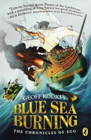 Blue Sea Burning by Geoff Rodkey