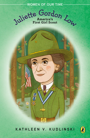 Juliette Gordon Low by Kathleen V. Kudlinski