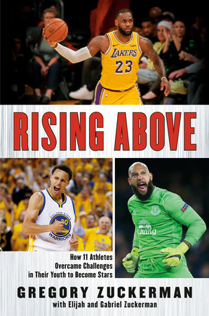 Rising Above by Gregory Zuckerman, Elijah Zuckerman and Gabriel Zuckerman