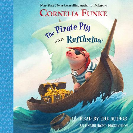The Pirate Pig and Ruffleclaw by Cornelia Funke