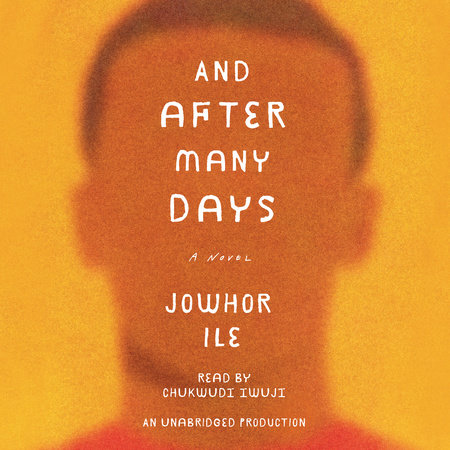 And After Many Days by Jowhor Ile: 9781101903155 | PenguinRandomHouse.com:  Books