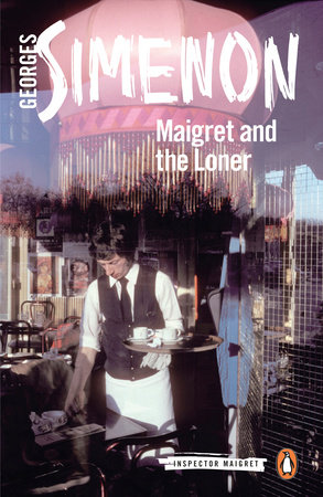 Maigret and the Loner by Georges Simenon
