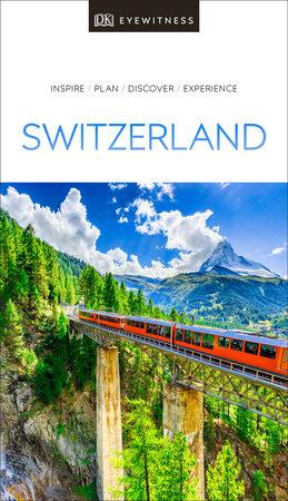 DK Eyewitness Switzerland by DK Eyewitness