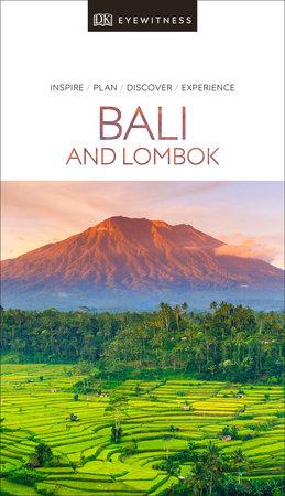 DK Eyewitness Bali and Lombok by DK Eyewitness