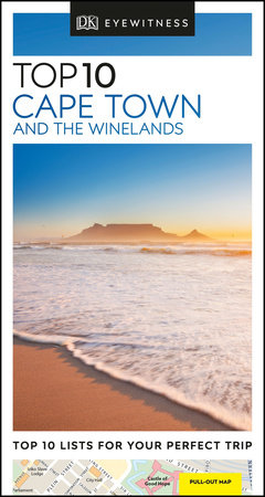 DK Eyewitness Top 10 Cape Town and the Winelands by DK Eyewitness