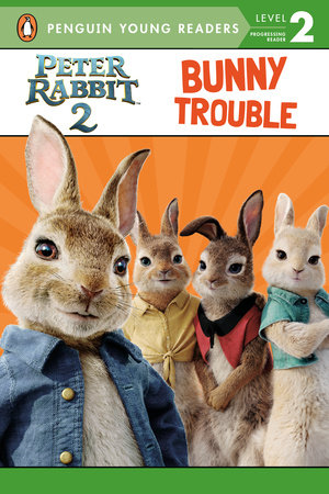 Peter Rabbit 2, Bunny Trouble by Warne Frederick