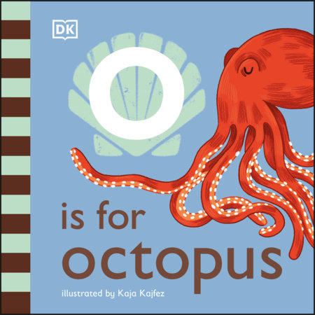 O is for Octopus by DK