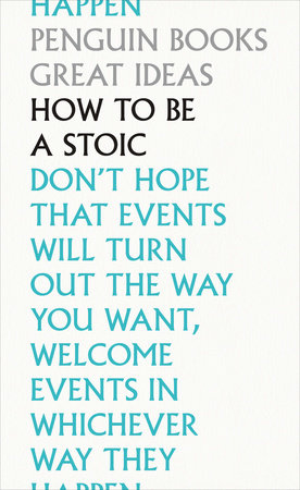 How to Be a Stoic by