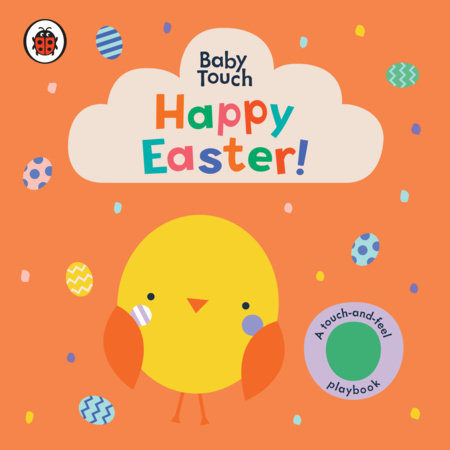Happy Easter!: A Touch-and-Feel Playbook by Ladybird
