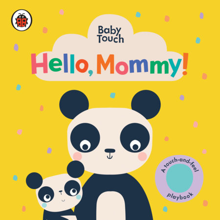 Hello, Mommy!: A Touch-and-Feel Playbook by Ladybird