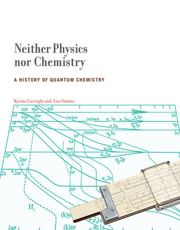 Neither Physics nor Chemistry by Kostas Gavroglu and Ana Simoes