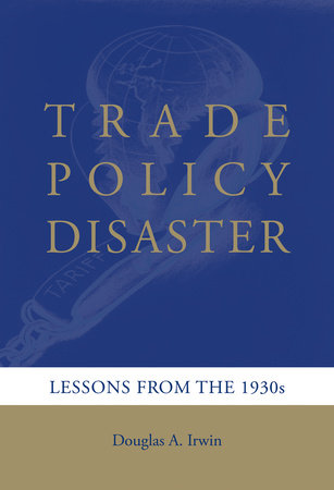 Trade Policy Disaster by Douglas A. Irwin