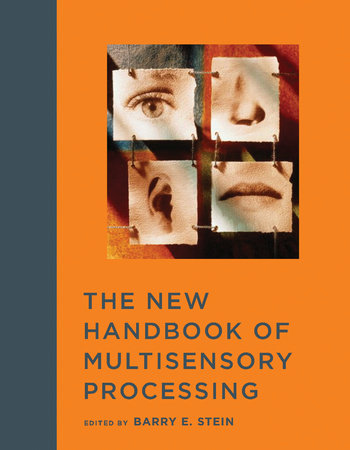 The New Handbook of Multisensory Processing by