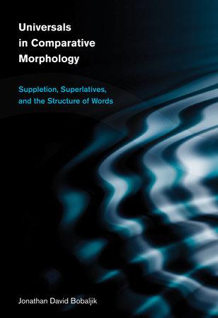 Universals in Comparative Morphology by Jonathan David Bobaljik