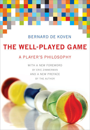 The Well-Played Game by Bernard De Koven