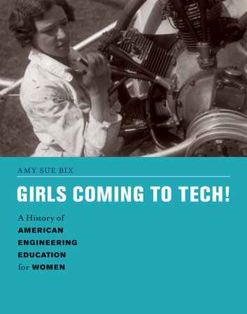 Girls Coming to Tech! by Amy Sue Bix