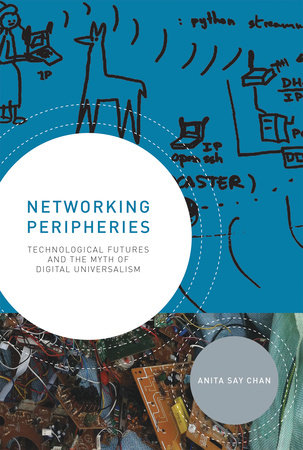 Networking Peripheries by Anita Say Chan